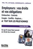 Lionel Belème - Employeurs : vos droits et vos obligations - Embauches, contrats, congés, conflits, rupture... et tout sur les prud'hommes.