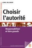 Lionel Bellenger - Choisir l'autorité - Responsabilité et faire grandir.