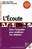 Lionel Bellenger et Marie-Josée Couchaere - L'Ecoute - Osez l'empathie pour améliorer vos relations.