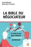 """Lionel Bellenger et Marie-Josée Couchaere - La bible du négociateur - Le tout-en-un du """"dealmaker"""" performant."""