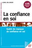 Lionel Bellenger - La confiance en soi - Guérir du manque de confiance en soi.