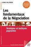 Lionel Bellenger - Les fondamentaux de la négociation - Stratégies et tactiques gagnantes.