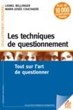 Lionel Bellenger et Marie-Josée Couchaere - Les techniques de questionnement - Tout sur l'art de questionner.