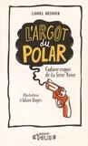Lionel Besnier - L'argot du polar - Cadavre exquis de la Série Noire.