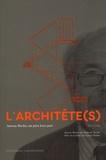 Lionel Blaisse et Anthony Béchu - L'architête(s) - Antony Béchu, un père hors pair (1921-2006).