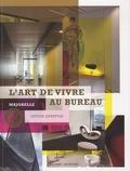 Lionel Blaisse - L'art de vivre au bureau - Majorelle Office Lifestyle.