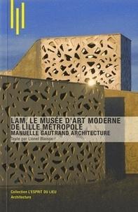 Lionel Blaisse - LAM, le musée d'art moderne de Lille Métropole.