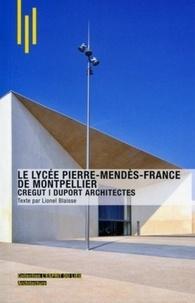Lionel Blaisse et Michèle Leloup - Le lycée Pierre Mendès-France de Montpellier - CREGUT, Duport Architectes.