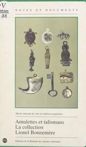 Lionel Bonnemère et  Musée national des arts et tra - Amulettes et talismans : la collection Lionel Bonnemère.
