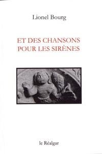 Lionel Bourg - Et des chansons pour les sirènes.