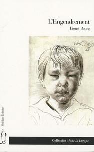 Lionel Bourg - L'Engendrement.