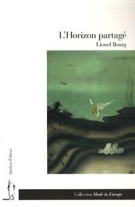 Lionel Bourg - L'horizon partagé.