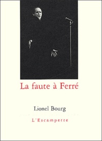 Lionel Bourg - La faute à Ferré.