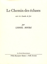 Lionel Bourg - Le Chemin des écluses - Suivi de Gueules de fort.