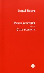 Lionel Bourg - Prière d'insérer suivi de Cote d'alerte.