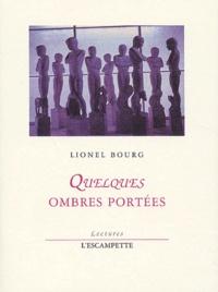 Lionel Bourg - Quelques ombres portées.