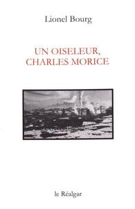 Lionel Bourg - Un oiseleur, Charles Morice.