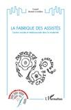 Lionel Boutet-Civalleri - La fabrique des assistés - L'action sociale et médicosociale dans la modernité.
