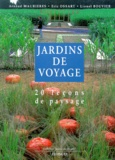 Lionel Bouvier et Arnaud Maurières - Jardins de voyage - 20 leçons de paysage.