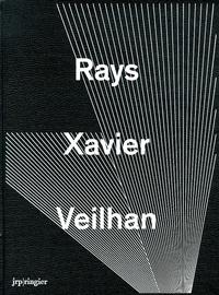 Lionel Bovier - Xavier Veilhan : Rays.