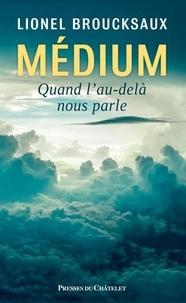 Lionel Broucksaux - Médium - Quand l'au-delà nous parle.