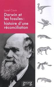 Lionel Cavin - Darwin et les fossiles - Histoire d'une réconciliation.