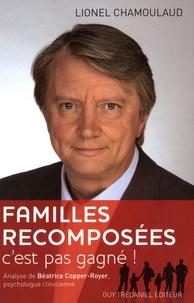 Lionel Chamoulaud et Béatrice Copper-Royer - Familles recomposées - C'est pas gagné !.