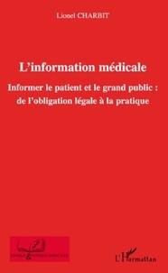 Lionel Charbit - L'information médicale - Informer le patient et le grand public : de l'obligation légale à la pratique.