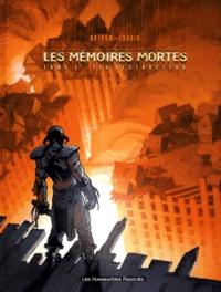 Lionel Chouin et Denis Bajram - Les mémoires mortes Tome 1 : Feu destructeur.