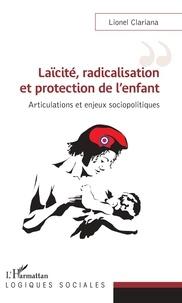 Téléchargement de livres gratuits pour allumer Laïcité, radicalisation et protection de l'enfant  - Articulations et enjeux sociopolitiques 9782343191256