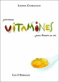 Lionel Clergeaud - Précieuses vitamines... pour booster sa vie.