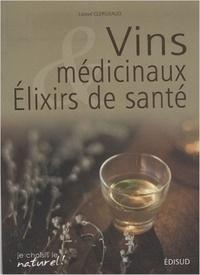 Lionel Clergeaud - Vins médicinaux et élixirs de santé.