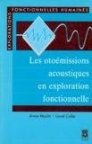 Lionel Collet et Annie Moulin - Les otoémissions acoustiques en exploration fonctionnelle.
