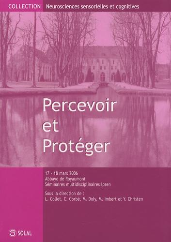 Lionel Collet et Christian Corbé - Percevoir et Protéger - Recontre sur les neurosciences sensorielles et cognitives, Abbaye de Royaumont, 17 et 18 mars 2006.