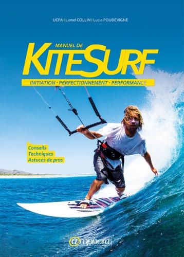 Manuel de kitesurf - Lionel Collin, Lucie Poudevigne - 9782757601549 - 11,99 €