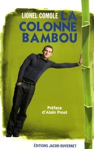 Lionel Comole - La colonne bambou.
