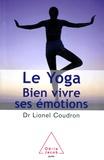 Lionel Coudron - Le Yoga - Bien vivre ses émotions.
