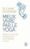 Lionel Coudron - Mieux vivre par le yoga.
