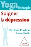 Lionel Coudron et Corinne Miéville - Soigner la dépression.