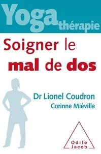 Lionel Coudron et Corinne Miéville - Soigner le mal de dos.
