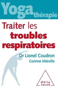 Lionel Coudron et Corinne Miéville - Traiter les troubles respiratoires.