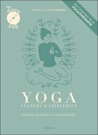 Lionel Coudron - Yoga : séances d'initiation - Assimiler les bases en toute simplicité. 1 DVD