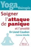 Lionel Coudron et Corinne Miéville - Yoga-thérapie - Soigner l'attaque de panique et l'anxiété.