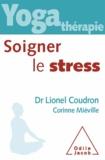 Lionel Coudron - Yoga-thérapie - Soigner le stress.