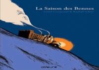 Lionel Courgnaud et Raphaël Scheer - La Saison des bennes.