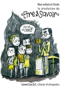 Lionel Cras - Mon enfant et l'école La révolution du Etre & Savoir.
