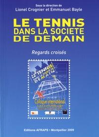Lionel Crognier et Emmanuel Bayle - Le tennis dans la société de demain - Regards croisés.
