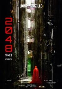 Lionel Cruzille - 2048 Tome 2 : Apokalupsis.