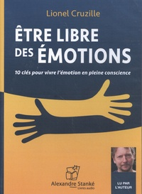 Lionel Cruzille - Etre libre des emotions.