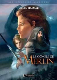 Lionel Cruzille et Dartgarry (Igor Burlakov) - Le Concile de Merlin - L'intégrale illustrée.